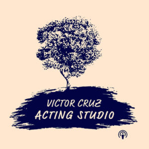 victor cruz acting studio podcast